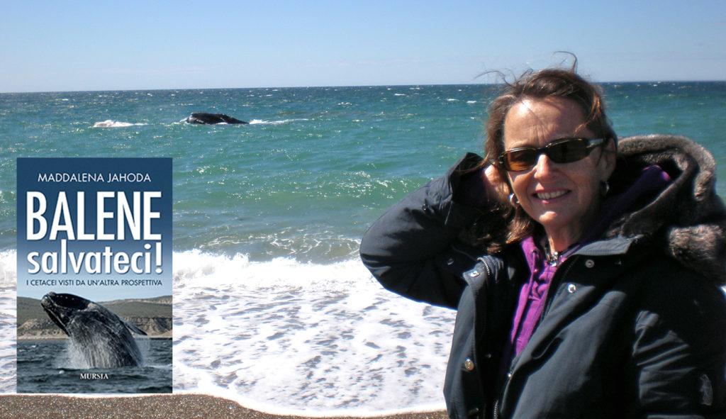 """Maddalena Jahoda """"Balene salvateci!"""" I cetacei visti da un'altra prospettiva"""